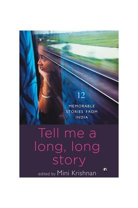 Tell Me a Long Long Story: 12 Memorable Stories from India