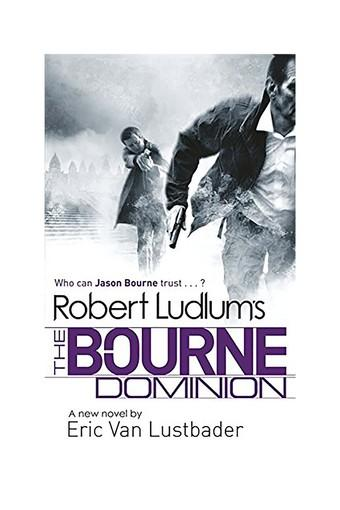 Robert Ludlum's The Bourne Dominion (JASON BOURNE)