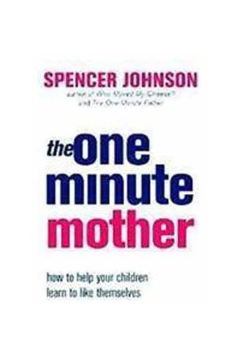 The One-Minute Mother (The One Minute Manager)