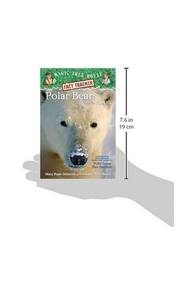 Magic Tree House Fact Tracker #16: Polar Bears and the Arctic: A Nonfiction Companion to Magic Tree House #12: Polar Bears Past Bedtime (A Stepping Stone Book(TM)) (Magic Tree House (R) Fact Tracker)