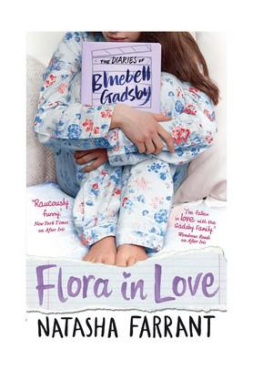 Diaries of Bluebell Gadsby: The Flora in Love (A Bluebell Gadsby Book)