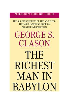 The Richest Man in Babylon (The Success Secrets of the Ancients - the Most Inspiring Book on Wealth Ever Written)