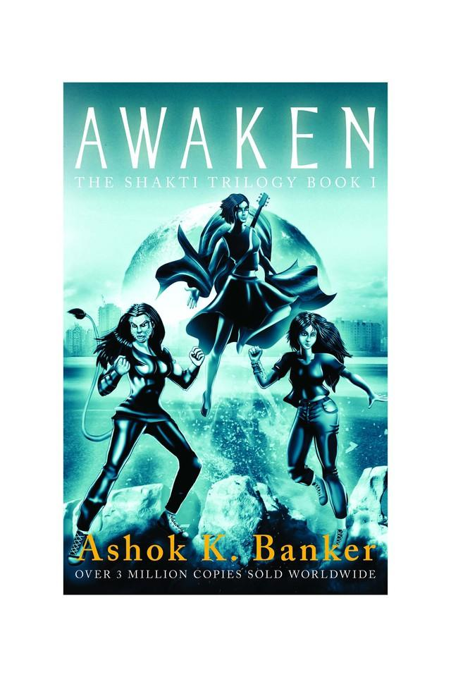 Awaken: The Shakti Trilogy - Book 1