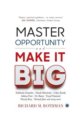 Master Opportunity and Make it Big