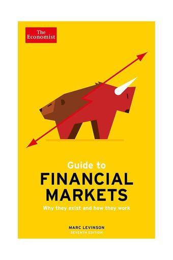 The Economist Guide to Financial Markets (Economist Guides)