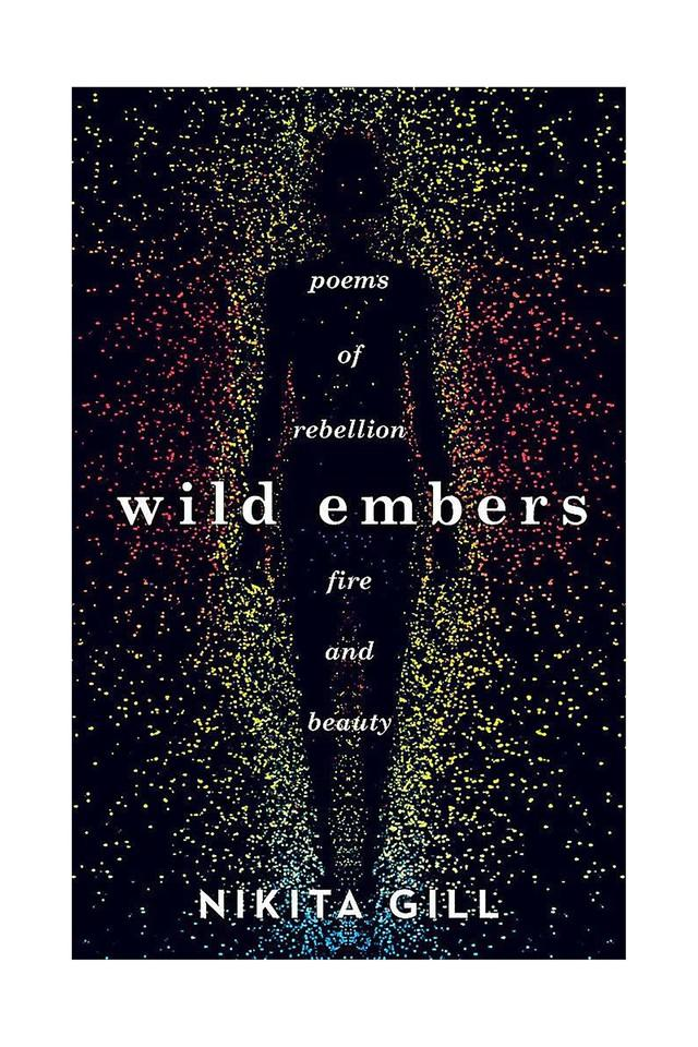 Wild Embers: Poems of Rebellion Fire and Beauty