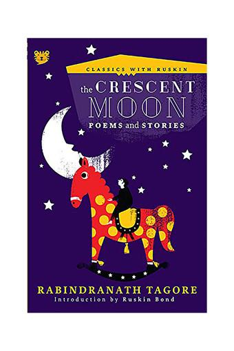 The Crescent Moon: Poems and Stories (Classics with Ruskin)