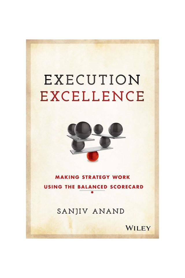 Execution Excellence: Making Strategy Work Using the Balanced Scorecard