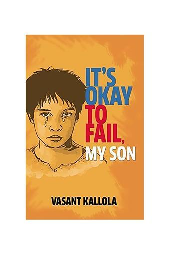 It's Okay to Fail My Son