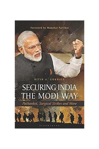 Securing India The Modi Way: Pathankot Surgical Strikes and More