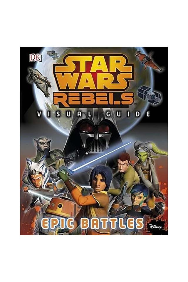 Star Wars Rebels: The Epic Battle: The Visual Guide