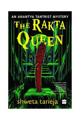 The Rakta Queen: An Anantya Tantrist Mystery