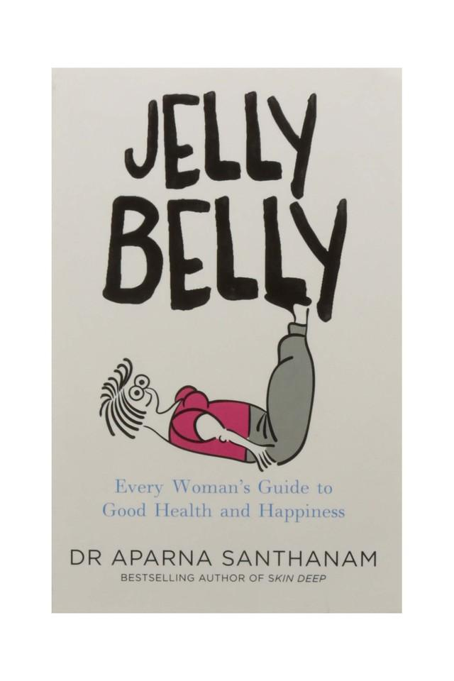Jelly Belly: Every Woman's Guide to Good Health and Happiness