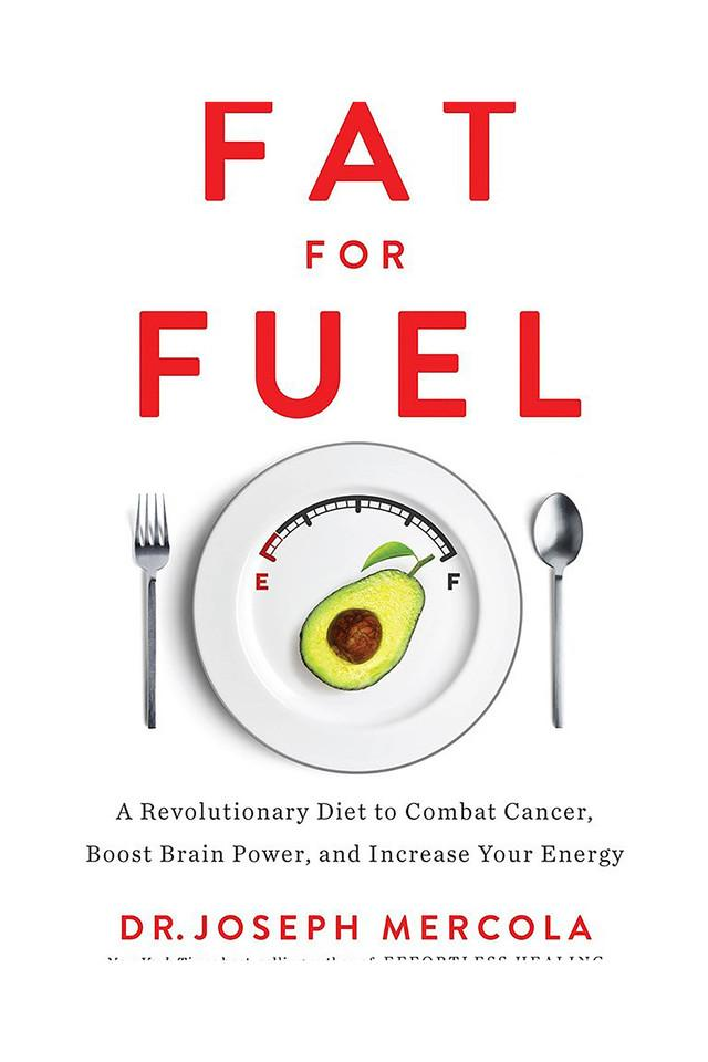Fat for Fuel: A Revolutionary Diet to Combat Cancer Boost Brain Power and Increase Your Energy