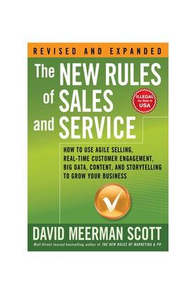 The New Rules of Sales and Service: How to Use Agile Selling Real-Time Customer Engagement Big Data Content and Storytelling to Grow Your Business