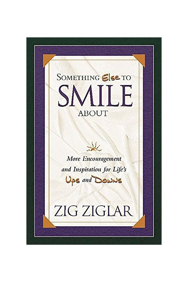 Something Else to Smile About: More Encouragement and Inspiration for Life?s Ups and Downs