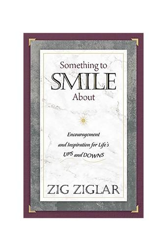 Something to Smile About: Encouragement and Inspiration for Life?s Ups and Downs