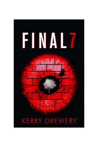 Final 7: The electric and heartstopping finale to Cell 7 and Day 7 (Cell 7 Trilogy 3)