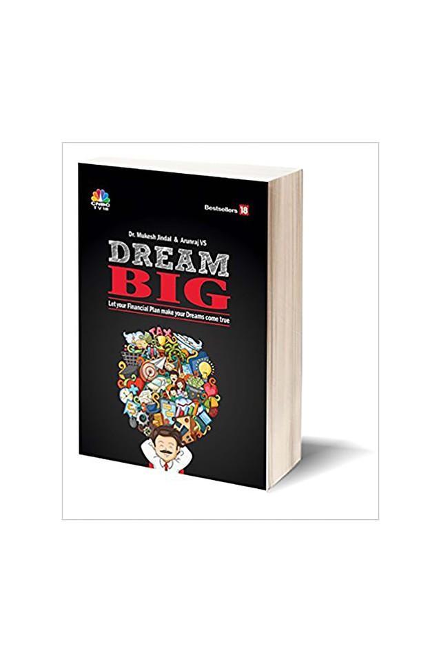 Dream Big : Let Your Financial Plan Make Your Dream Come True