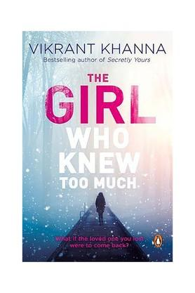 The Girl Who Knew Too Much: What if the Loved One You Lost Were to Come Back?