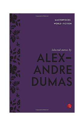 Selected Stories by Alexandre Dumas (Masterpieces of World Fiction)
