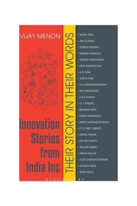 Innovation Stories from India Inc: Their Story in Their Words
