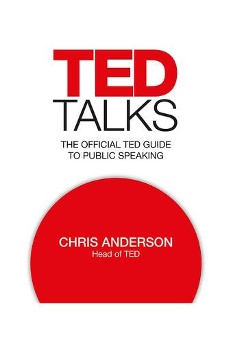 TED Talks: The Official TED Guide to Public Speaking (Old Edition)