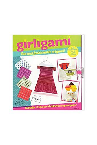 Girligami: Fun and Fashionable Origami!