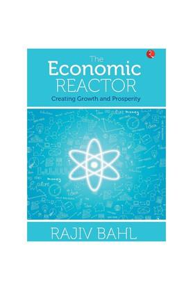 The Economic Reactor: Creating Growth and Prosperity