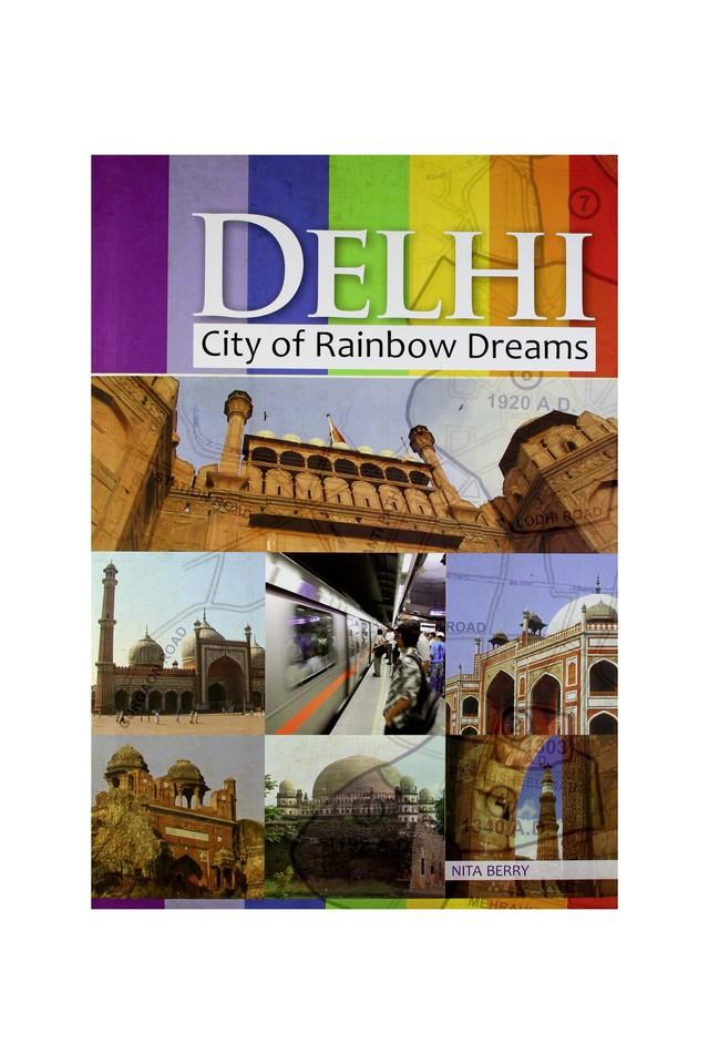 Delhi City of Rainbow Dreams