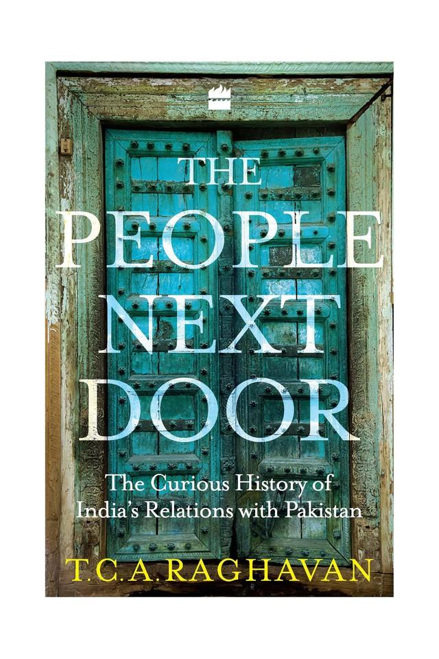 The People Next Door: The Curious Case of India's Relations with Pakistan
