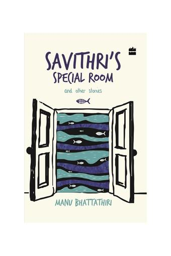 Savithri's Special Room and Other Stories