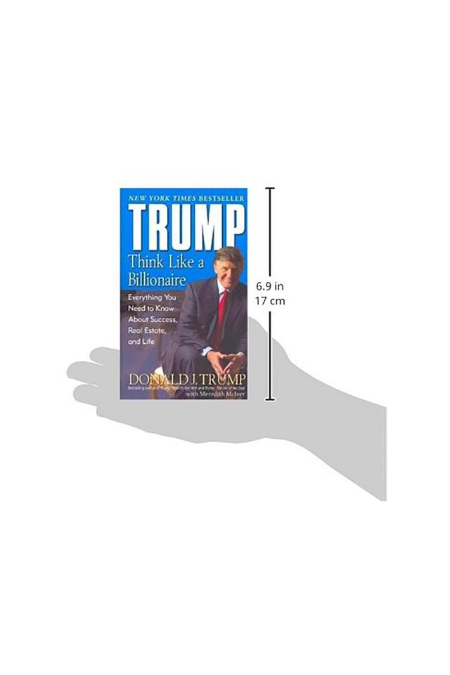 Trump: Think Like a Billionaire: Everything You Need to Know About Success Real Estate and Life