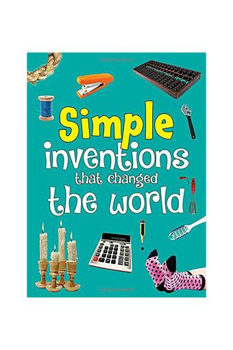 Simple Inventions That Changed the World