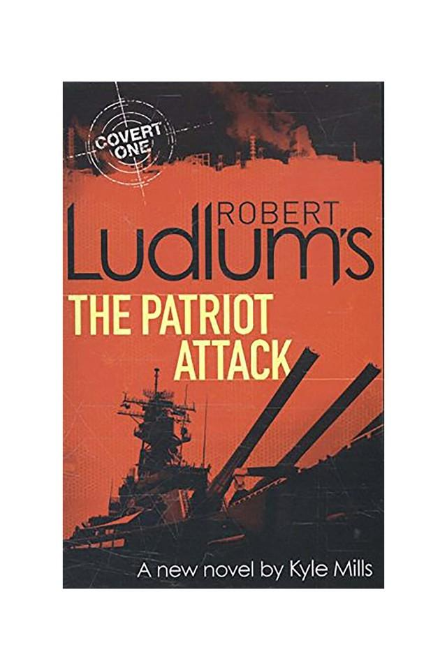 Robert Ludlums the Patriot Attack: Thriller Crime & Mystery (Covert One Novel 12)