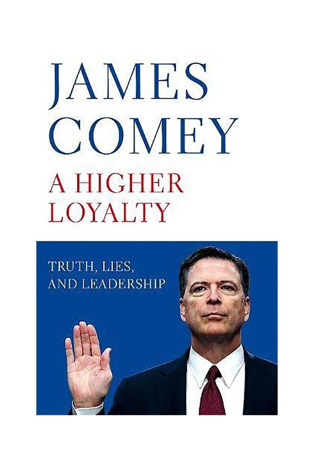 A Higher Loyalty: Truth Lies and Leadership