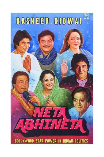 Neta Abhineta: Bollywood Star Power in Indian Politics