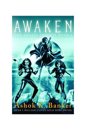 Awaken: The Shakti Trilogy - Book 1