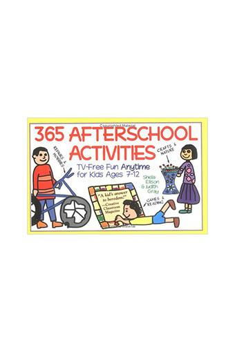 365 Afterschool Activities: Tv-Free Fun for Kids 7-12