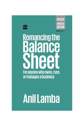 Romancing the Balance Sheet: For Anyone Who Owns Runs or Manages a Business