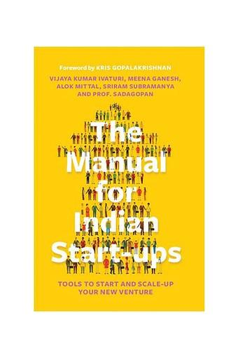 The Manual for Indian Start-ups: Tools to Start and Scale-up Your New Venture