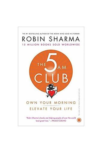 The 5 AM Club: Own Your Morning Elevate Your Life