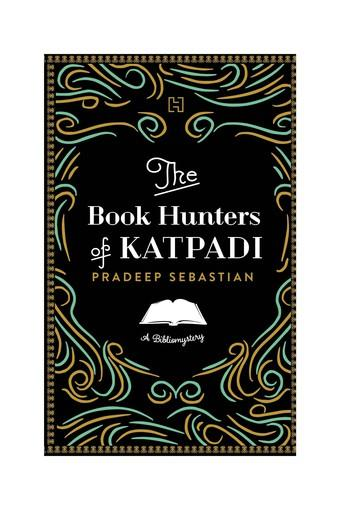 The Book Hunters of Katpadi: A Bibliomystery