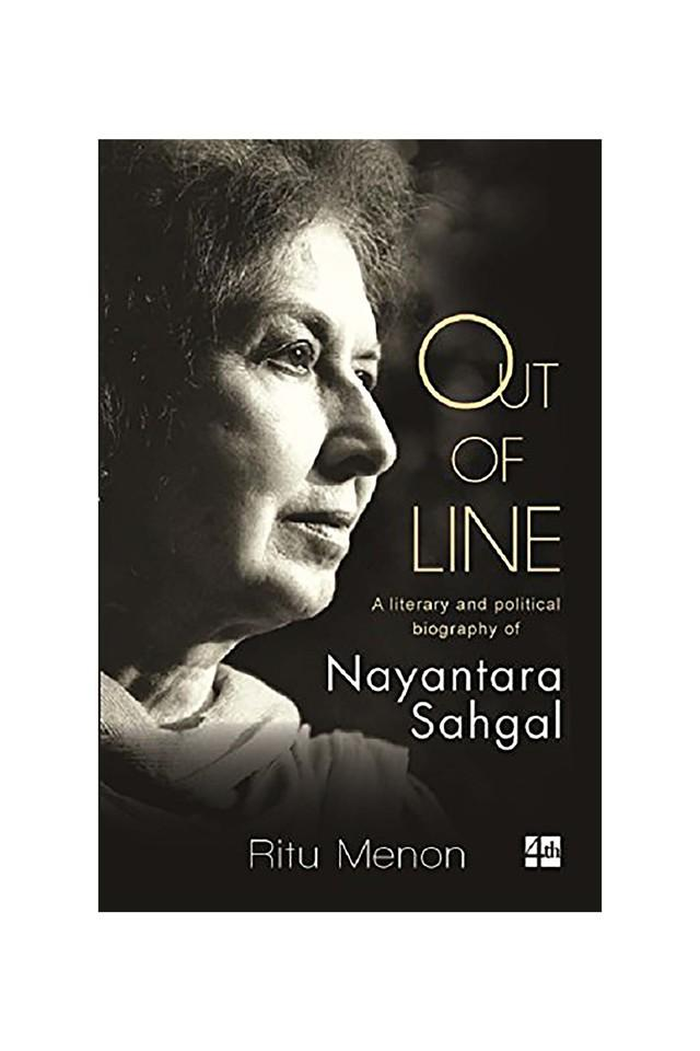 Out of Line: A Personal and Political Biography of Nayantara Sahgal