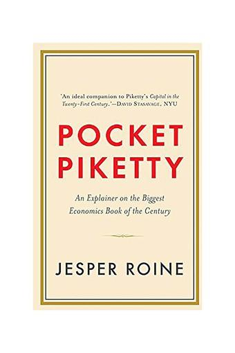 Pocket Piketty: An Explainer on the Biggest Economics Book of the Century