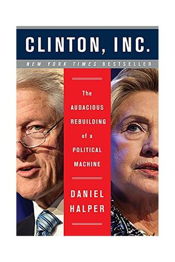 Clinton Inc. The Audacious Rebuilding of a Political Machine