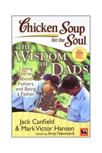 Chicken Soup for The Soul:the Wisdom Of Dads