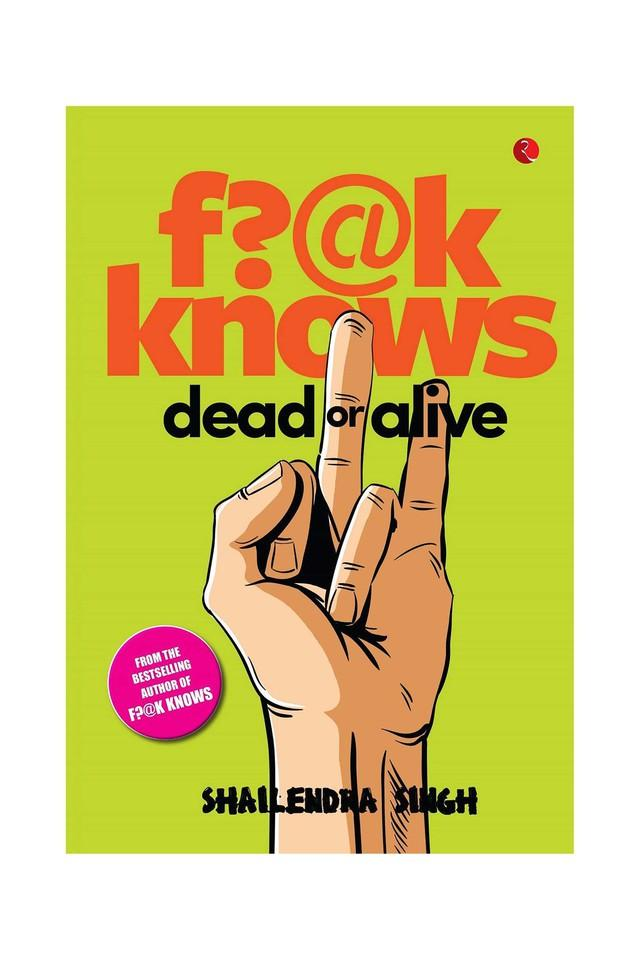F?@K Knows: Dead or Alive