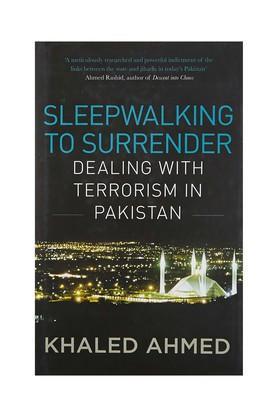Sleepwalking to Surrender: Dealing with Terrorism in Pakistan