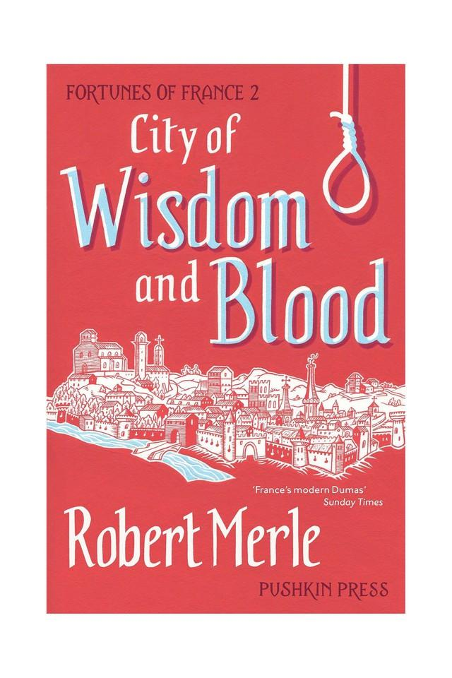 City of Wisdom and Blood: Fortunes of France: Volume 2